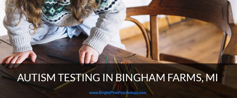 autism testing bingham farms michigan