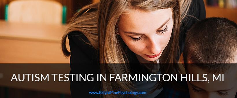 Autism Testing In Farmington Hills Michigan