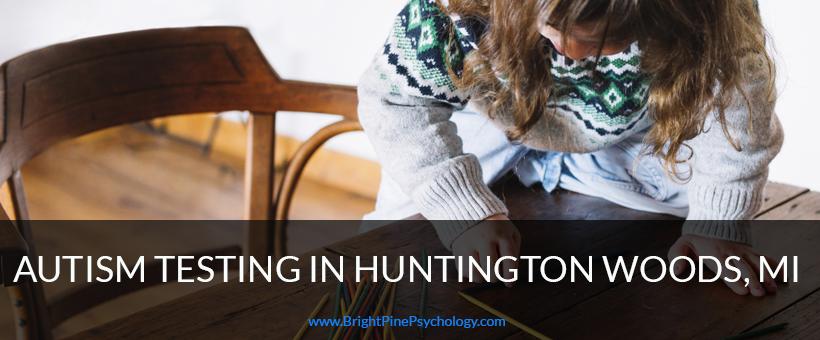 Autism Testing In Huntington Woods Michigan